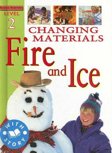 9781596040236: Changing Materials: Fire and Ice (Science Starters)