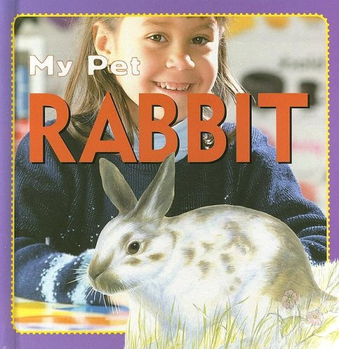 Rabbit (My Pet) (1596040270) by Kate Petty