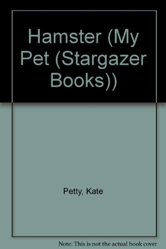 Hamster (My Pet) (9781596040281) by Kate Petty