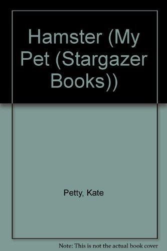 Hamster (My Pet (Stargazer Books)) (1596040289) by Kate Petty