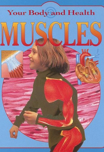 9781596040564: Muscles (Your Body and Health)
