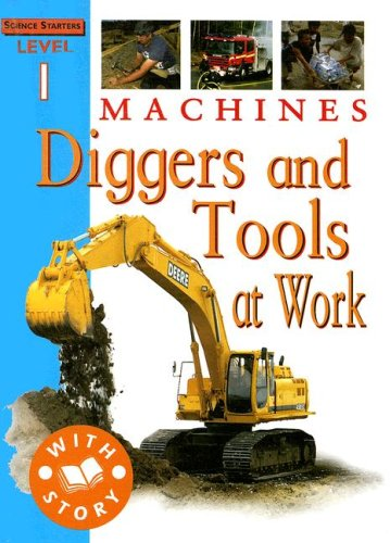 Machines: Diggers and Tools at Work (Science: Pipe, Jim
