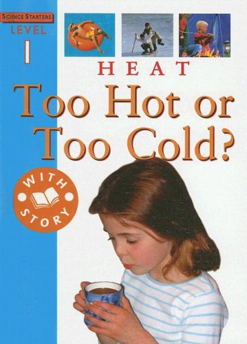 9781596040809: Heat: Too Cold or Too Hot? (Science Starters Level 1)