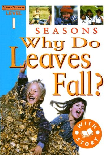 Seasons: Why Do Leaves Fall? (Science Starters Level 1): Pipe, Jim