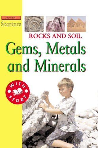 9781596041387: Rocks and Soil: Gems, Metals, and Minerals (Science Starters, Level 3)