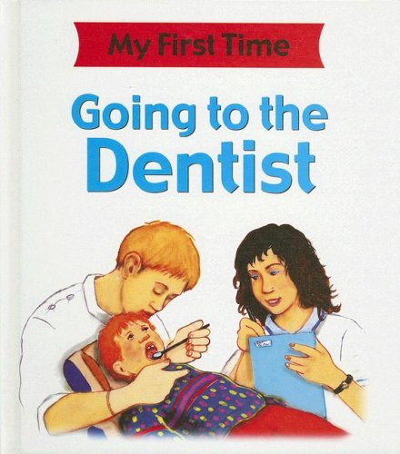 Going to the Dentist (My First Time): Kate Petty