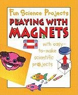 9781596041929: Playing with Magnets (Fun Science Projects)