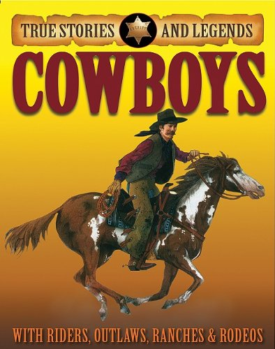 9781596041967: Cowboys (True Stories and Legends)
