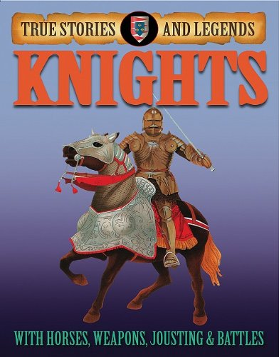 Knights (True Stories and Legends): Pipe, Jim