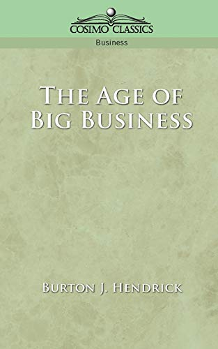 9781596050679: The Age of Big Business