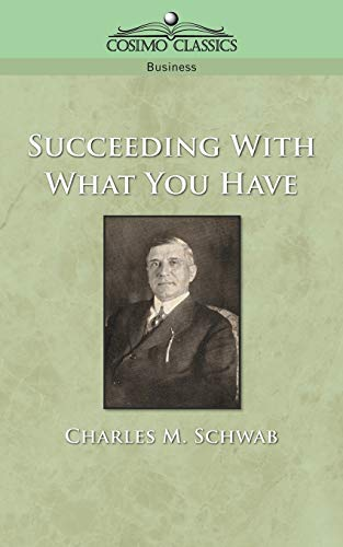 9781596050785: Succeeding with What You Have