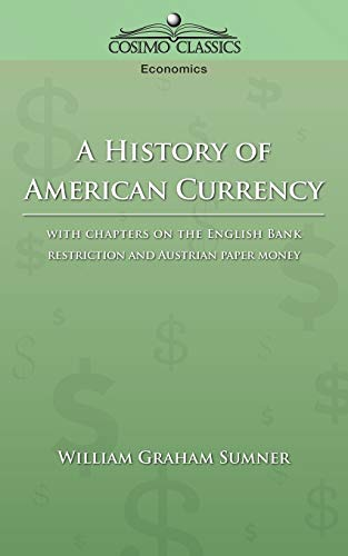 A History of American Currency: William Graham Sumner