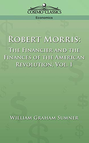 9781596050822: Robert Morris: The Financier and the Finances of the American Revolution, Vol. 1