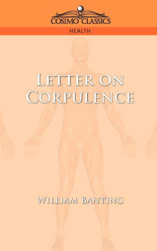 Letter on Corpulence: William Banting