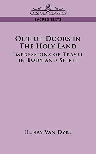 9781596051034: OUT-OF-DOORS IN THE HOLY LAND: Impressions of Travel in Body and Spirit