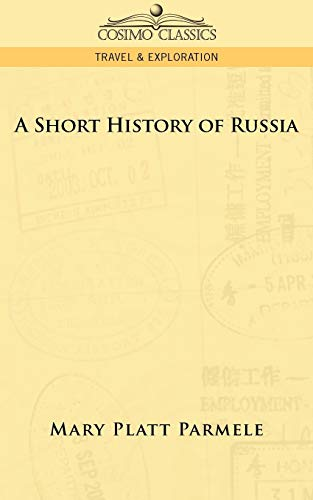 9781596051089: A Short History of Russia