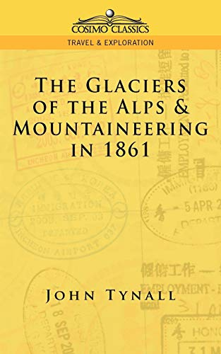 9781596051751: The Glacier of the Alps & Mountaineering in 1861