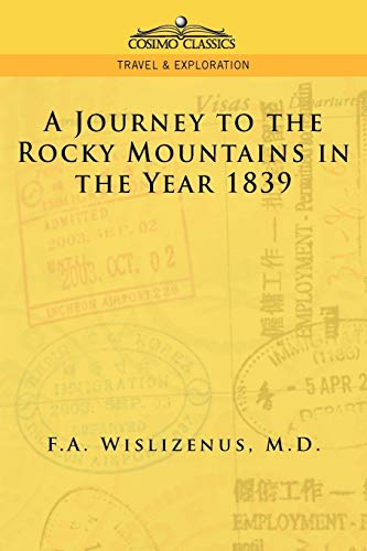 9781596051775: A Journey to the Rocky Mountains in the Year 1839 (Cosimo Classics Travel & Exploration)
