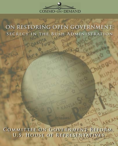 On Restoring Open Government: Secrecy in the: Of Gover Committee