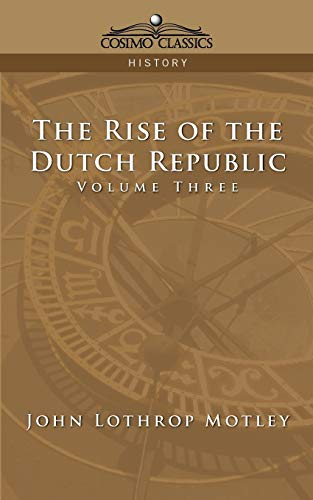 9781596051997: The Rise of the Dutch Republic - Volume 3