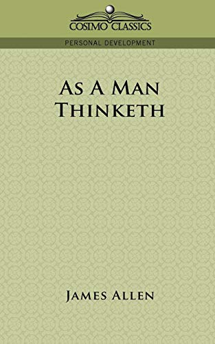 As a Man Thinketh: Allen, James