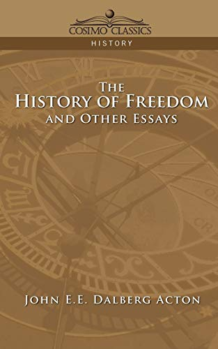 9781596052246: The History of Freedom and Other Essays (Cosimo Classics History)