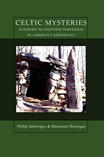 Celtic Mysteries Windows to Another Dimension in America's Northeast: Philip J. Imbrogno; ...