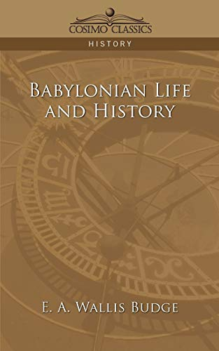9781596052284: Babylonian Life and History