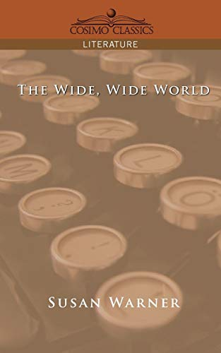 The Wide Wide World By Susan Warner Cosimo Classics 9781596052567