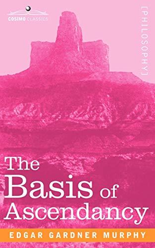 The Basis of Ascendancy: Edgar Gardner Murphy
