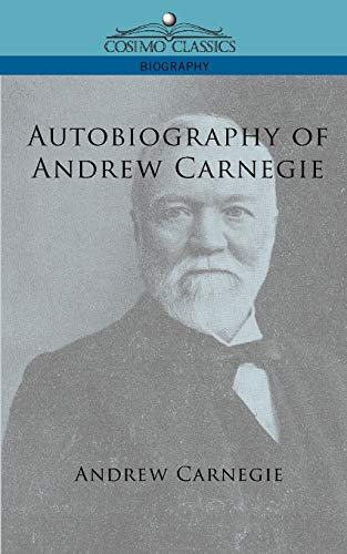 9781596052864: Autobiography of Andrew Carnegie (Cosimo Classics Biography)