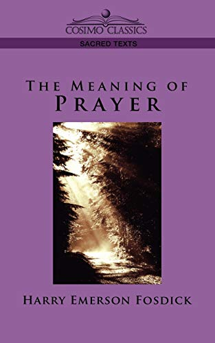 9781596052956: The Meaning of Prayer
