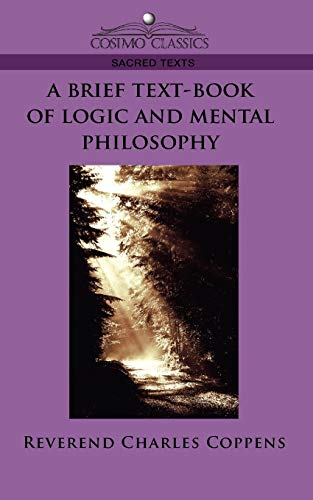 9781596053045: A Brief Text-Book of Logic and Mental Philosophy