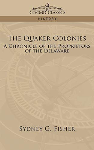 9781596053274: The Quaker Colonies: A Chronicle of the Proprietors of the Delaware