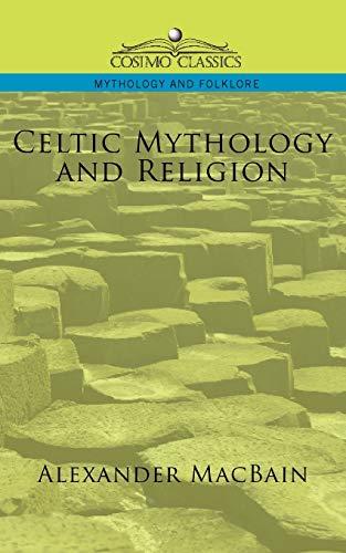 9781596053397: Celtic Mythology and Religion