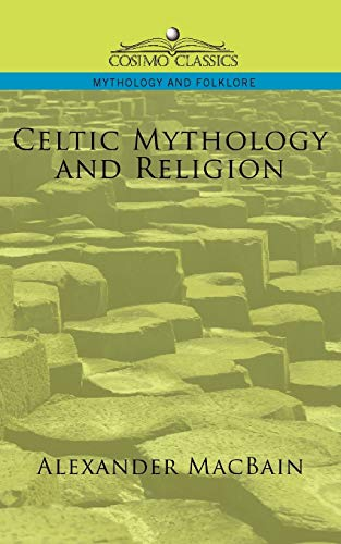 Celtic Mythology and Religion: Alexander Macbain