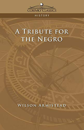 9781596053441: A Tribute for the Negro