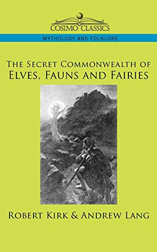 9781596053472: The Secret Commonwealth of Elves, Fauns And Fairies