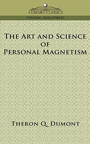 9781596053496: The Art and Science of Personal Magnetism