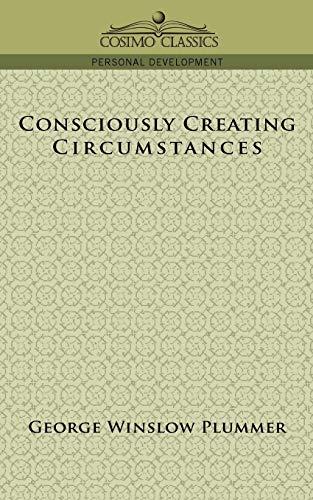 Consciously Creating Circumstances: George Winslow Plummer