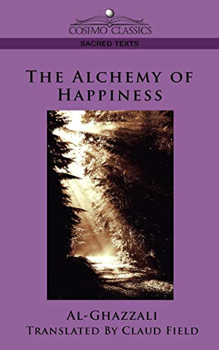 9781596053694: The Alchemy of Happiness (Cosimo Classics Sacred Texts)