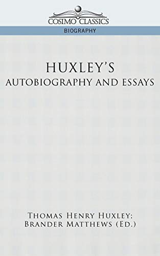 9781596054059: Huxley's Autobiography and Essays