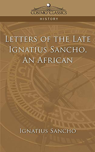 9781596054097: Letters of the Late Ignatius Sancho, an African (Cosimo Classics History)
