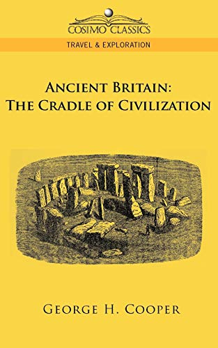 9781596054134: Ancient Britain: The Cradle of Civilization (Cosimo Classics Travel & Exploration)