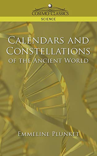 9781596054141: Calendars and Constellations of the Ancient World