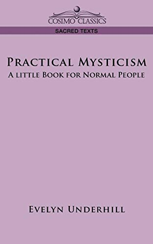 9781596054233: Practical Mysticism: A Little Book for Normal People