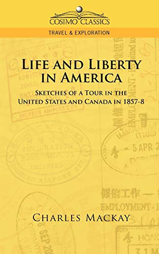 Life and Liberty in America, Sketches of: Charles MacKay