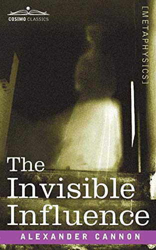 The Invisible Influence: Cannon, Alexander