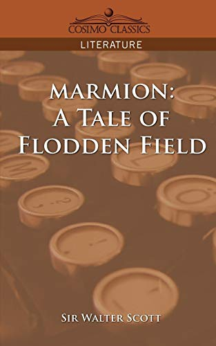 Marmion: A Tale of Flodden Field: Walter Sir Scott