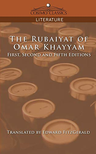 9781596054387: The Rubaiyat of Omar Khayyam, First, Second and Fifth Editions (Cosimo Classics Literature)